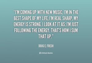 quote-Doug-E.-Fresh-im-coming-up-with-new-music-im-87117.png