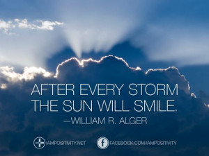 ... every storm the sun will smile. —William R. Alger #yolandaPH #hyian