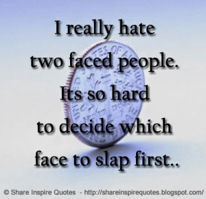 really hate two faced people