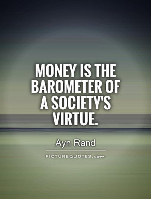 Money Quotes Society Quotes Ayn Rand Quotes