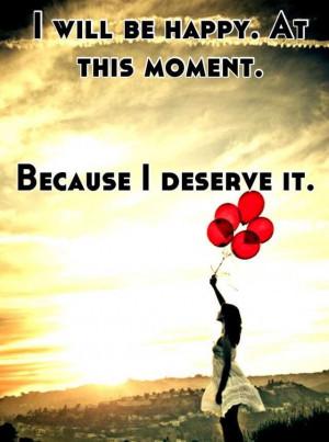 Deserve To Be Happy Quotes