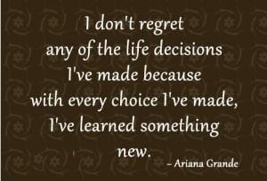 Dont Regret Any Of The Life Decisions I've Made Becuase With Every ...