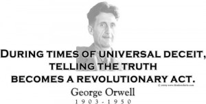 Design #GT83 George Orwell - During times of universal deceit