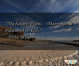 My future Plans - Marriage, a villa