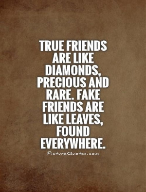 quotes about true friends fake friends are like diamonds quote ...