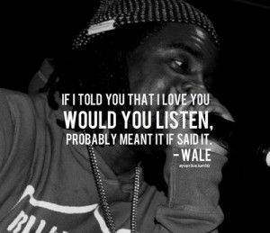 wale quote | Tumblr