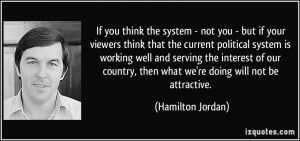 - not you - but if your viewers think that the current political ...