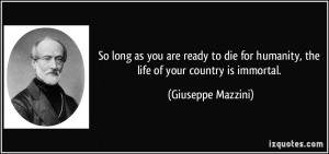 So long as you are ready to die for humanity, the life of your country ...