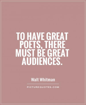 walt whitman to have great poets there must be great audiences