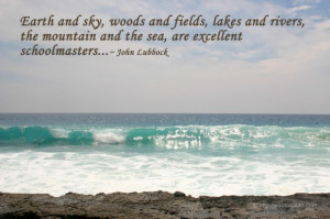 Earth and sky, woods and fields, lakes and rivers, the mountain and ...