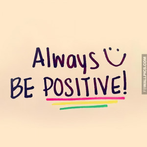 Always Be Positive Happy Smile Quote Picture