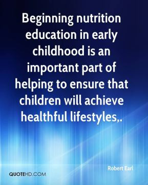 Beginning nutrition education in early childhood is an important part ...