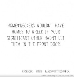 Quotes for Homewreckers