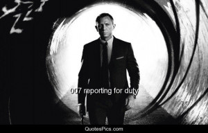 007 reporting for duty - Daniel Craig | Quotes Pics
