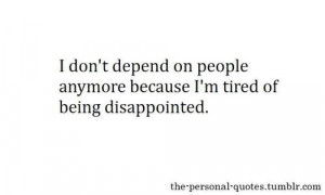 ... tired of being disappointed.