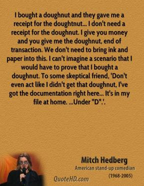 mitch-hedberg-quote-i-bought-a-doughnut-and-they-gave-me-a-receipt-for ...