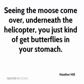Heather Hill - Seeing the moose come over, underneath the helicopter ...