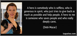 Someone Help Me Quotes A hero is somebody who is