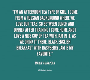 quote-Maria-Sharapova-im-an-afternoon-tea-type-of-girl-55613.png