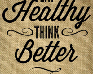 Eating Healthy Quotes Food-eat healthy think