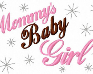 Girl Embroidery Design Mommy's Baby Girl . Embroidery Saying 4x4 5x7 ...