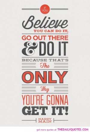 believe-you-can-do-it-harry-main-quotes-sayings-pictures.jpg