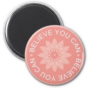 three word quotes believe you can magnets $ 3 85
