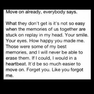 Move On Already Everybody Says - Break Up Quote