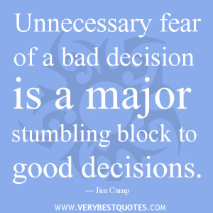 decision quotes, fear of bad decision quotes