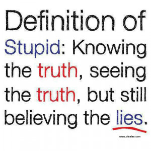 nice funny quotes truth lies believe stupid jpg nice quotes definition ...