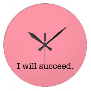 Will Succeed Inspirational Success Quote Wall Clocks