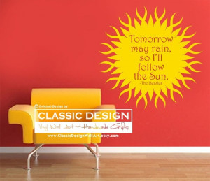 Vinyl Wall Decal Tomorrow May Rain So Ill FOLLOW by DecalDrama, $20.00