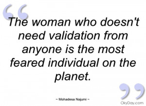 the woman who doesnt need validation from mohadesa najumi