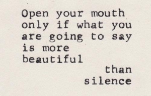 Daily quotes open your mouth only if what you are going to say is more ...
