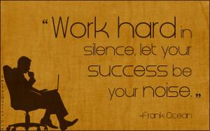 Com-work-hard-work-silence-success-noise-advice-attitude-inspirational ...