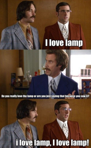 ... Carell I Love Lamp Quote Scene In Anchorman The Legend Of Ron Burgundy