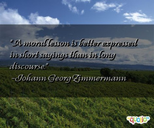 ... lesson is better expressed in short sayings than in long discourse