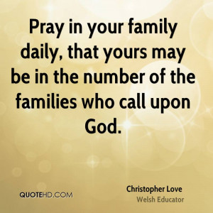 in your family daily, that yours may be in the number of the families ...