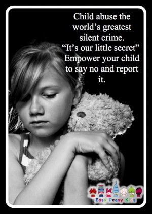 Child Abuse happens with someone you know and trust. How to teach your ...