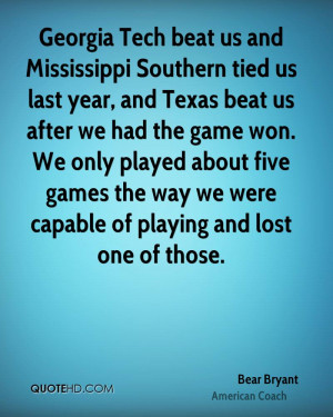 ... five games the way we were capable of playing and lost one of those