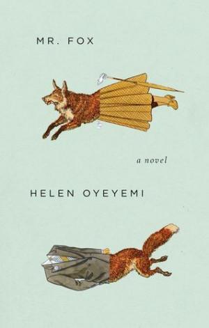 Mr. Fox by Helen Oyeyemi,http://www.amazon.com/dp/159448807X/ref=cm_sw ...