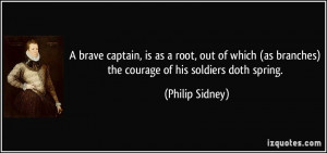 brave captain, is as a root, out of which (as branches) the courage ...