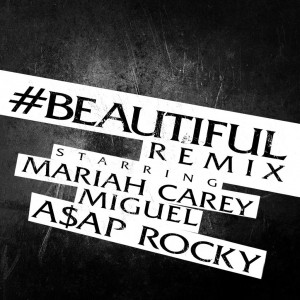 Mariah Carey – Beautiful Remix (Feat. Miguel & ASAP Rocky)
