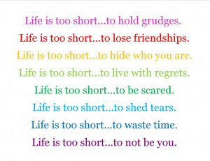 Small Quotes About Life Lessons: Life Is Too Short To Hold Gridges And ...