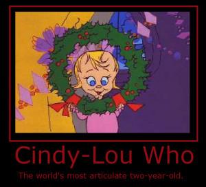 Cindy Lou Who Holyshiiititsash