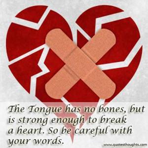 ... broken-heart-quotes-thoughts-tongue-bones-careful-heart-words-great