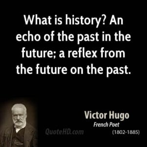Victor hugo author what is history an echo of the past in the future a ...
