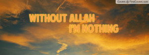 without allah i'm nothing , Pictures