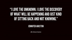 quote-Jennifer-Aniston-i-love-the-unknown-i-love-the-168751.png
