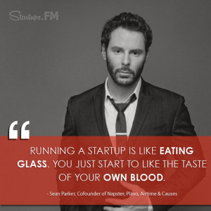 Sean Parker - #wordstoliveby from the man who has cofounded numerous ...
